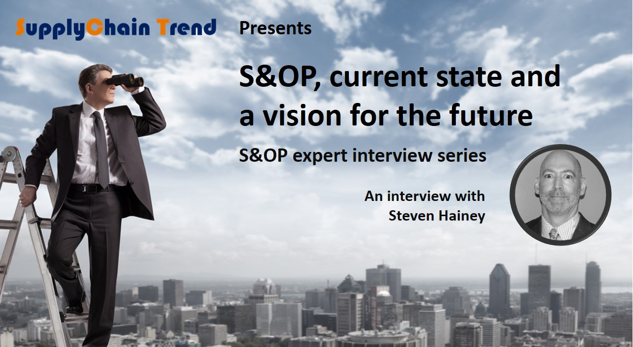 S&OP, a vision for the future  The expert interview series #7
